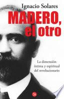 Madero, el otro