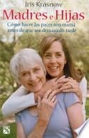 Madres e Hijas/ Mothers and Daughters