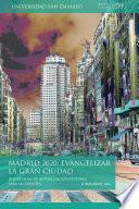 Madrid 2020: evangelizar la gran ciudad