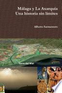 Málaga y La Axarquía. Una historia sin límites