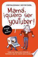 Mamá, quiero ser youtuber