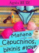 Mañana... Capuchinos, bikinis #love