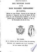 Manifiesto del informe dado por don Nazario Fernandez de Castro, Médico en esta Ciudad, Escritor de las aguas de Hardales, é Inspectór que fue del Barrio del Rosario por este Excelentísimo Gobierno, á la Suprema Junta de Sanidad de Madrid, el dia 15 de Noviembre del año de 1804