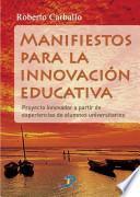 Manifiestos para la innovación educativa