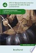 Mantenimiento correctivo y reparación de redes de distribución de agua y saneamiento : montaje y mantenimiento de redes de agua