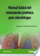 Manual básico del tratamiento protésico para odontólogos