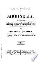 Manual completo de jardineria, arreglado conforme á las mas modernas publicaciones, y dispuesto para uso de los españoles, tanto peninsulares como americanos