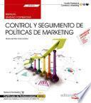 Manual. Control y seguimiento de políticas de marketing (UF2393). Certificados de profesionalidad. Gestión de marketing y comunicación (COMM0112)