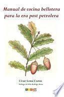 Manual de Cocina Bellotera Para La Era Post Petrolera