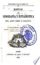 Manual de geografía y estadística del Alto Perú ó Bolivia