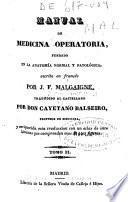 Manual de medicina operatoria fundado en la anatomía normal y patológica