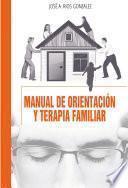 Manual de orientación y terapia familiar