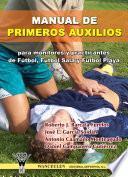 Manual de primeros auxilios para monitores y practicantes de fútbol,fútbol sala y fútbol playa