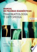 MANUAL DE PRUEBAS DIAGNÓSTICAS. Traumatología y ortopedia