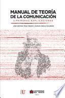 Manual de teoría de la comunicación / I- Primeras explicaciones