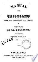 Manual del cristiano para los ejercicios de piedad y solemnidades de la religion