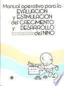 Manual Operativo Para la Evaluación Y Estimulación Del Crecimiento Y Desarrollo Del Niño