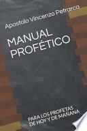 Manual Profético: Para Los Profetas de Hoy Y de Mañana