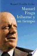 Manuel Fraga Iribarne y su tiempo