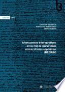 Manuscritos bibliográficos en la red de bibliotecas universitarias españolas (REBIUN)