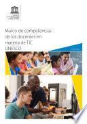 Marco de competencias de los docentes en materia de TIC UNESCO