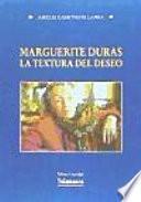Margarite Duras.La textura del deseo