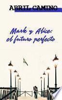Mark y Alice: el Futuro Perfecto
