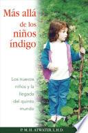 Mas alla de los ninos indigo/ Beyond the Indigo Children