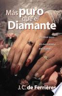 Mas Puro Que El Diamante/ Purer Than a Diamond
