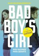 ¡Más razones para odiarte! (Bad Boy's Girl 2)