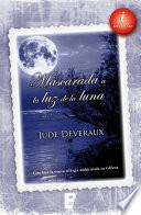 Mascarada a la luz de la luna (Trilogía Moonlight 3)