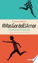 #MásGordoElAmor