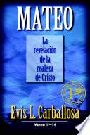 Mateo, tomo 1: La Revelación de la Realeza de Cristo
