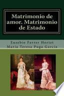 Matrimonio de Amor. Matrimonio de Estado