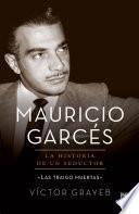 Mauricio Garcés: la historia de un seductor