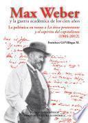 Max Weber y la guerra académica de los cien años