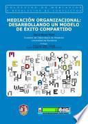 Mediación organizacional: desarrollando un modelo de éxito compartido