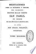 Meditaciones sobre la excelencia y virtudes del glorioso doctor de las gentes San Pablo, en honor de los años de su apostolado