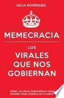 Memecracia : los virales que nos gobiernan