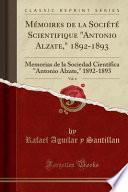 Mémoires de la Société Scientifique antonio Alzate, 1892-1893, Vol. 6: Memorias de la Sociedad Científica antonio Alzate, 1892-1893 (Classic Repri