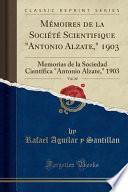 Mémoires de la Société Scientifique antonio Alzate, 1903, Vol. 20: Memorias de la Sociedad Científica antonio Alzate, 1903 (Classic Reprint)