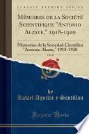 Mémoires de la Société Scientifique antonio Alzate, 1918-1920, Vol. 38: Memorias de la Sociedad Cientifica antonio Alzate, 1918-1920 (Classic Repr