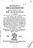 Memoria de las Fiestas que ... Zaragoza celebró en los dias 21 22 y 23 de Noviembre de 1807 en acciòn de gracias de las nuevas concesiones de ... ss. P. Pio VII ... a... la Solemnidad de ... la Madre de Dios del Pilar ...