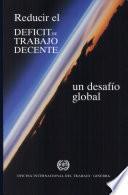 Memoria del Director General. Reducir el déficit de trabajo: un desafío global. Informe 89 I (A)