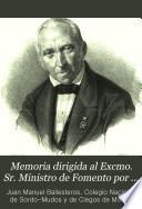 Memoria dirigida al Excmo. Sr. Ministro de Fomento por D. Juan Manuel Ballesteros, relativa al viaje que de Real Orden acaba de verificar por Europa