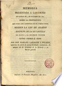 Memoria presentada a las Cortes en sesión de 4 de Oct. de 1820 sobre la preferencia que... merece la ley de Aragón respecto de la de Castilla en punto a la sucesión testada entre padres e hijos
