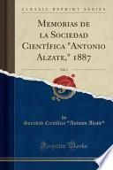Memorias de la Sociedad Científica Antonio Alzate, 1887, Vol. 1 (Classic Reprint)