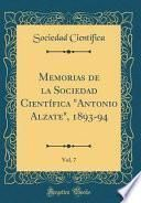 Memorias de la Sociedad Científica Antonio Alzate, 1893-94, Vol. 7 (Classic Reprint)