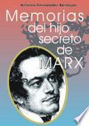 Memorias Del Hijo Secreto de MARX