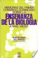 Memorias Del Primer Congreso Dominicano Sobre La Ensenanza De La Biologia a ... Par Ana Mercedes Henriquez, Sixto J. Inchaustegui